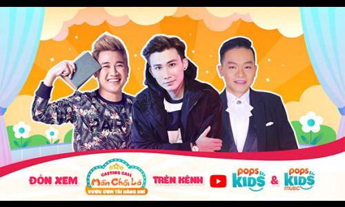 Chí Thiện, Don Nguyễn, Kỳ Phương bắt tay cùng POPS Kids đào tạo tài năng nhí